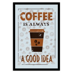 Oglinda decor - Coffee Is Always A Good Idea