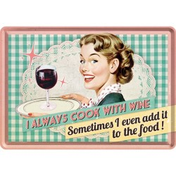 Placa metalica - I Always Cook with Wine - 10x14 cm