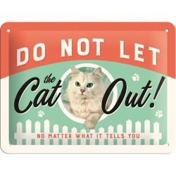 Placa metalica - Do Not Let The Cat Out! - 15x20 cm