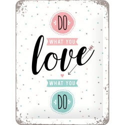 Placa metalica - Do What You Love - 15x20 cm