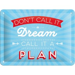 Placa metalica - Don't Call It a Dream - 15x20 cm