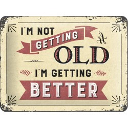 Placa metalica - I'm Not Getting Old - 15x20 cm