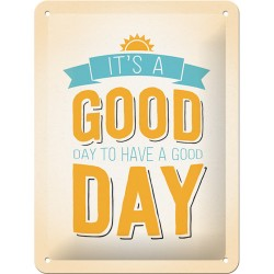 Placa metalica - It's a Good Day - 15x20 cm