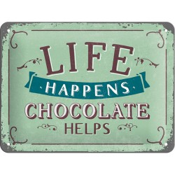 Placa metalica - Life Happens Chocolate Helps - 15x20 cm