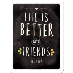 Placa metalica - Life is Better With Friends - 15x20 cm