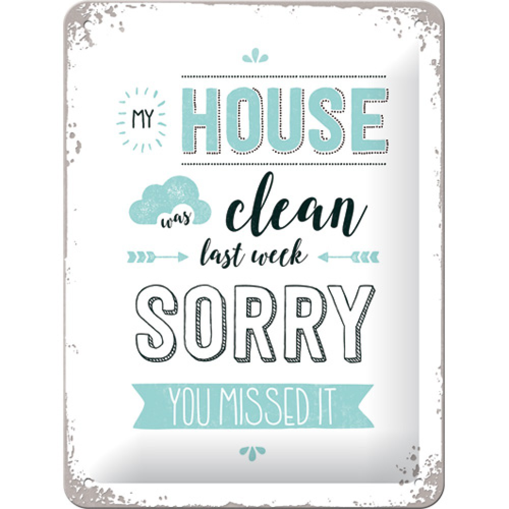 Placa metalica - My House Was Clean - 15x20 cm