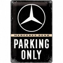 Placa metalica - Mercedes Benz - Parking Only - 20x30 cm
