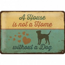 Placa metalica - Not a Home, without a dog - 20x30 cm