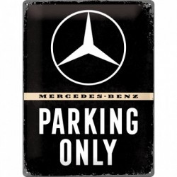 Placa metalica - Mercedes-Benz - Parking Only - 30x40 cm