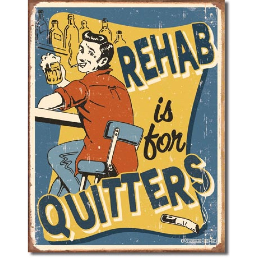 Placa metalica - Rehab is for Quitters - 30x40 cm
