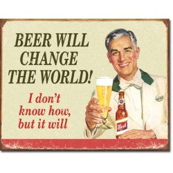 Placa metalica - Beer will Change the World - 30x40 cm