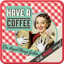 Suport de pahar - Have a Coffee